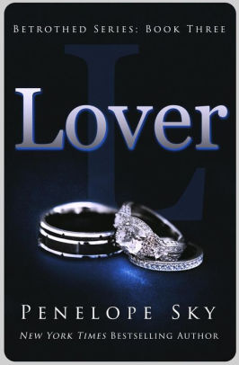 Lover (Betrothed Book 3) - Penelope Sky