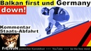 Balkan FIRST und Germany DOWN * Kommentar zur Staats Abfahrt