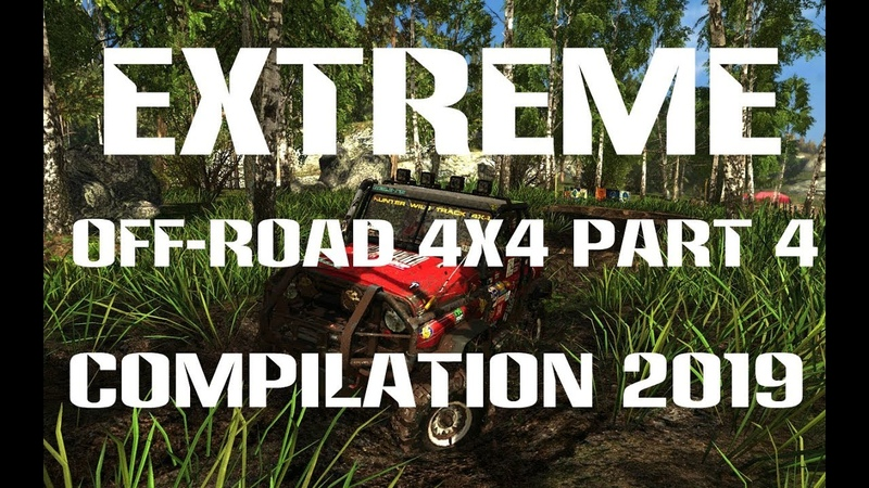 Extreme offroad 4x4 Extreme Off road 4X4 Part 4 Сompilation 2019