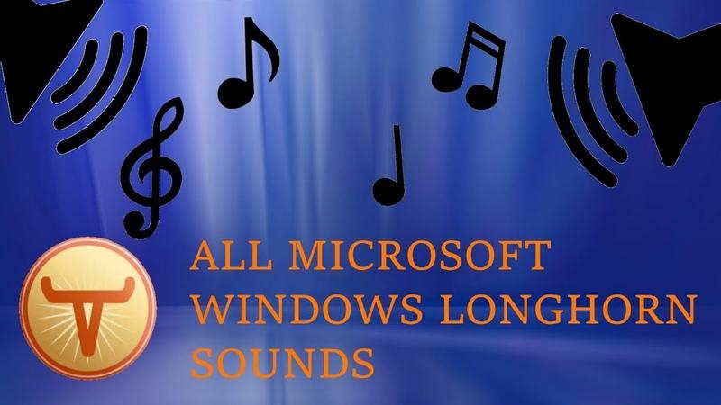 MICROSOFT WINDOWS LONGHORN ALL SOUNDS