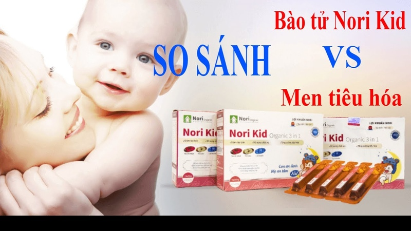 [SO SÁNH] Bào tử lợi khuẩn nori kid với men tiêu hóa. Nori Kid bán ở đâu?
