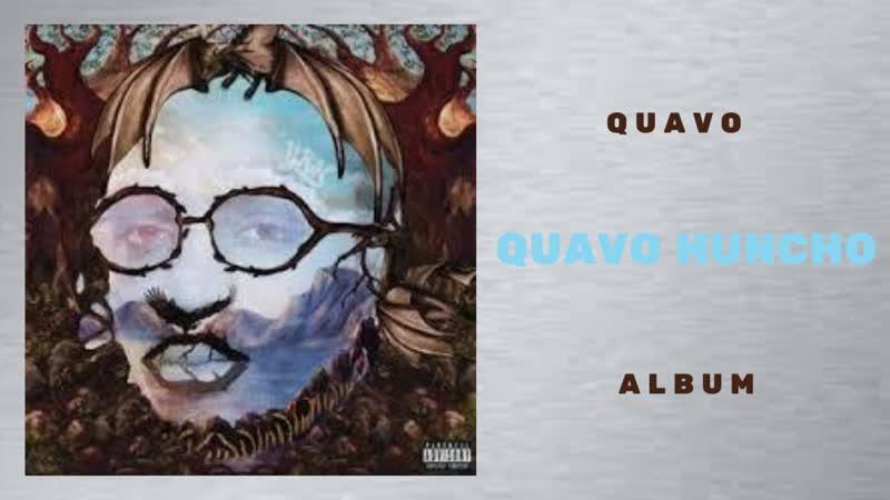 Quavo Go All The Way Quavo Huncho