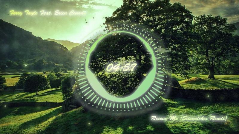 Ferry Tayle Feat Erica Curran Rescue Me Suncatcher Remix