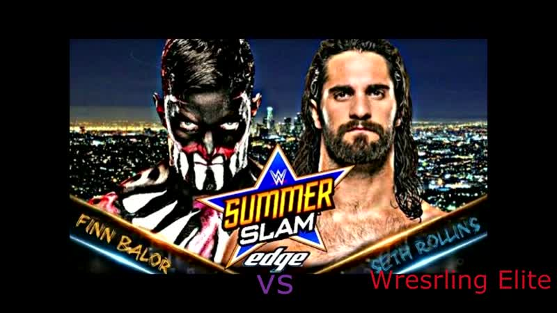 Seth Rollins vs Finn Balor SummerSlam 2016 первое вселенское чемпионство на кону
