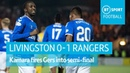 Livingston vs Rangers (0-1)   Betfred Cup quarter-final highlights