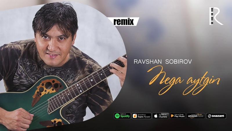 Ravshan Sobirov - Nega aytgin | Равшан Собиров - Нега айтгин (remix version)