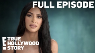 FULL EPISODE: E! True Hollywood Story (S1, Ep2): Kim Kardashian West | E!