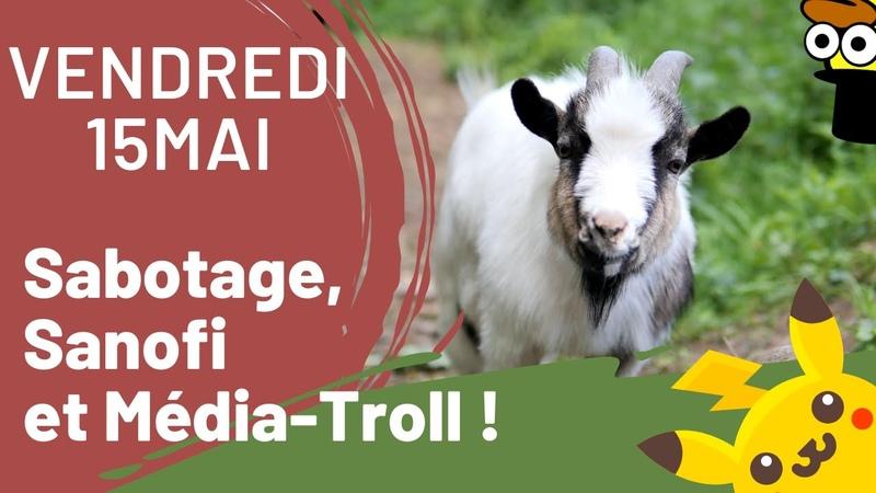 Le bulletin Réfractaire Vendredi 15 mai Sabotage Sanofi et Média Troll