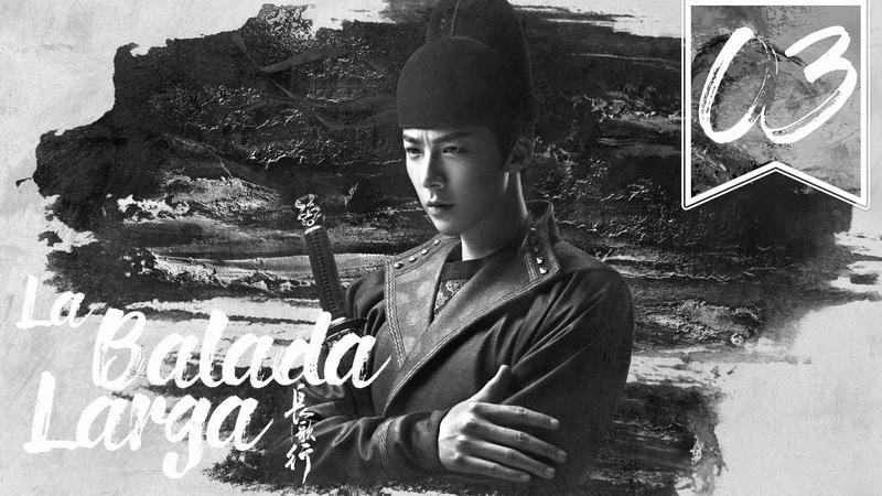 SUB ESPAÑOL The Long Ballad La Balada Larga Episodio 03