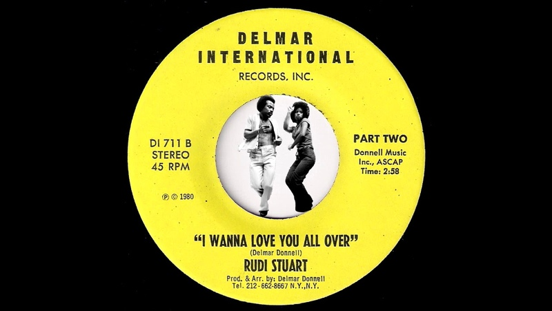 Rudi Stuart - I Wanna Love You All Over Parts One Two [Delmar International] 1980 Modern Soul 45