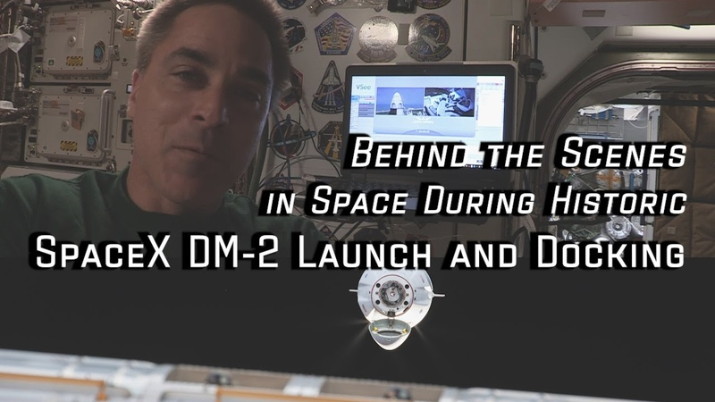 Behind the Scenes in Space During Historic SpaceX DM 2 Launch and Docking