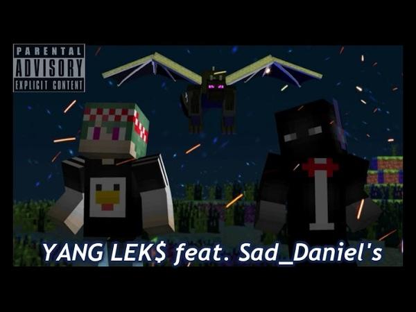 YANG LEK$ feat Sad Daniel's (Special)