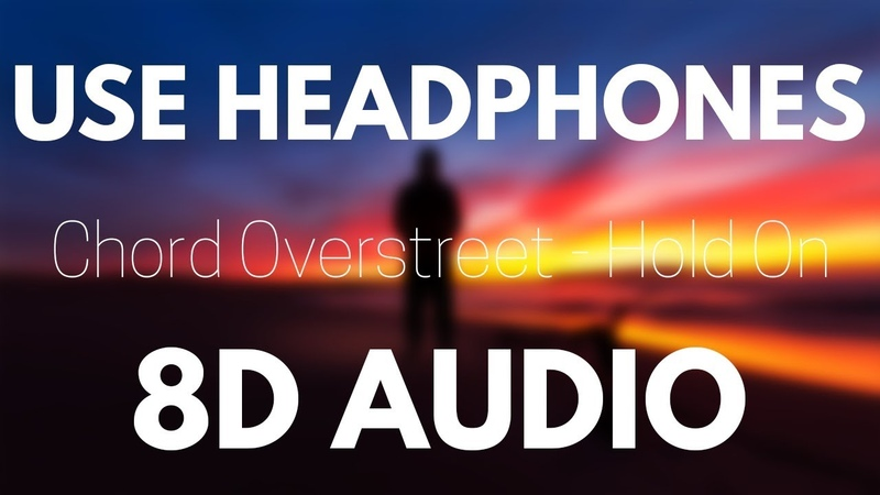 Chord Overstreet Hold On 8D AUDIO