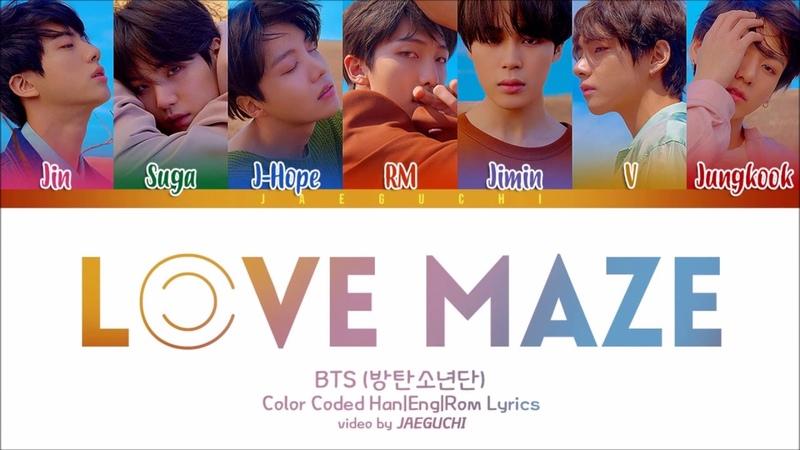 BTS (방탄소년단) - LOVE MAZE (Color Coded Lyrics Eng/Rom/Han)
