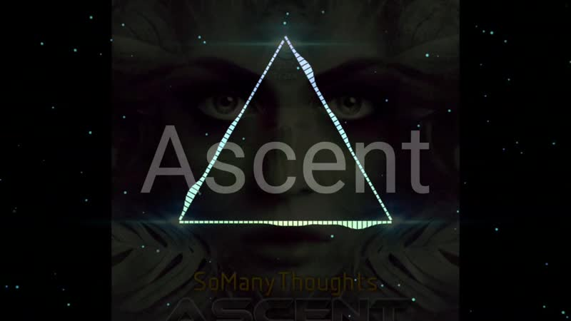 Ascent_-_So_Many_Thoughts