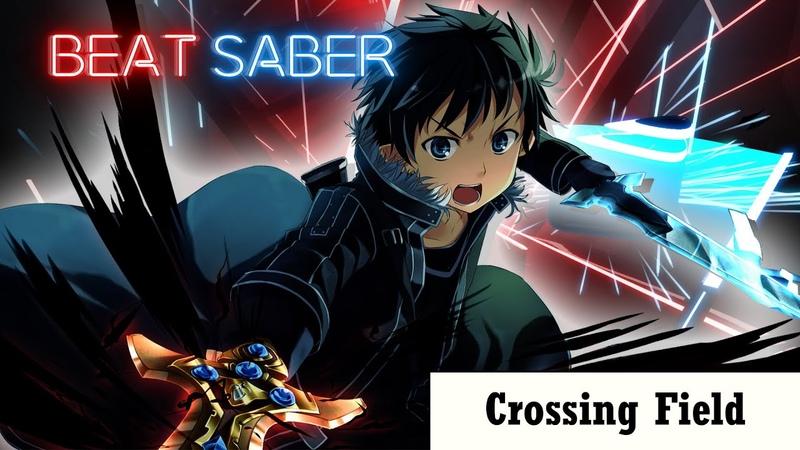 Beat Saber - Sword Art Online OP 1 - Crossing Field (Expert)