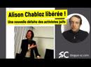 Alison Chabloz libérée Une nouvelle défaite des activistes juifs