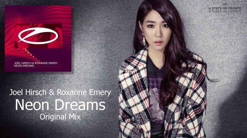 Joel Hirsch Roxanne Emery - Neon Dreams (Original Mix) [A State Of Trance]