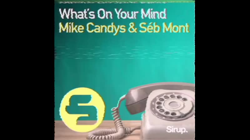 Mike Candys Séb Mont What's on your mind