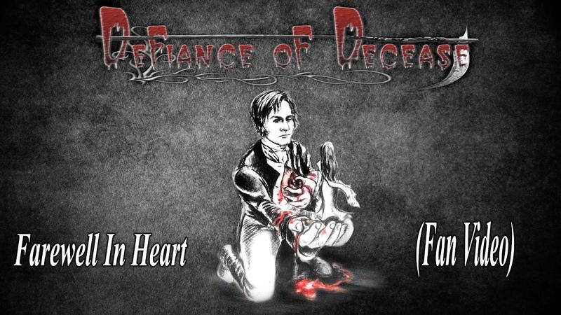 Defiance Of Decease - Farewell In Heart (Fan Video)