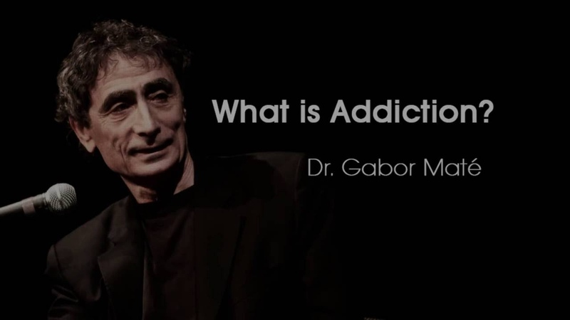 What is Addiction Dr Gabor Maté 3 minutes of truth society doesn't talk about