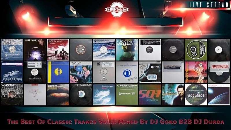 The Best Of Classic Trance Vol.6 100 Vinyl Mixed By DJ Goro B2B DJ Durda