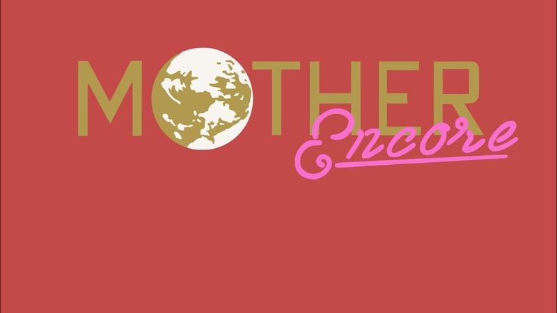MOTHER Encore teaser