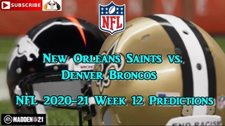 New Orleans Saints vs. Denver Broncos | NFL 2020-21 Week 12 | Predictions Madden NFL 21
