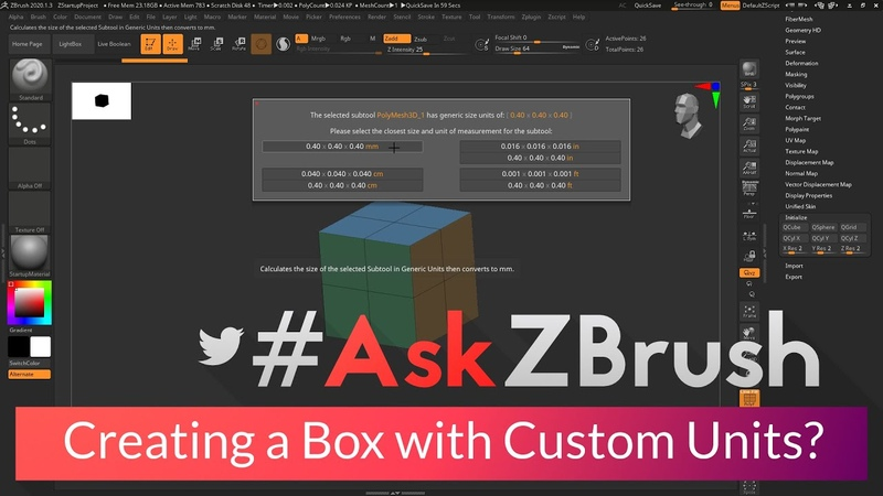 AskZBrush How can I create a box with custom units For example 50 x 79 x 30 mm ""