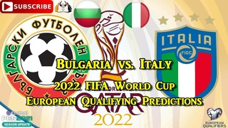 Bulgaria vs. Italy  | 2022 FIFA World Cup European Qualifiers | Predictions PES 2021