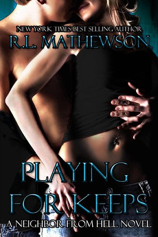 Playing for Keeps (Neighbor from Hell #1)