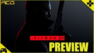 HITMAN 3 HANDS ON EXCLUSIVE PREVIEW