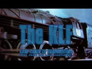 The KLF — Last Train To Trancentral (Live from the Lost Continent, 1991)