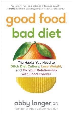 Good Food, Bad Diet - Abby Langer