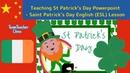 St Patrick's Day English (ESL) Class - Powerpoint (PPT) Lesson Walkthrough