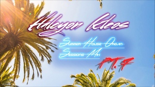 Halcyon Kleos - Summer House Organ Sessions Mix part 7