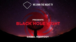 We Own the Night presents Black Hole Night with Daniel Wanrooy
