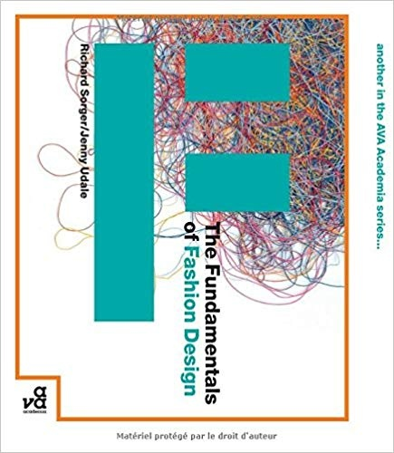 The Fundamentals of Fashion Design by Richard Sorger