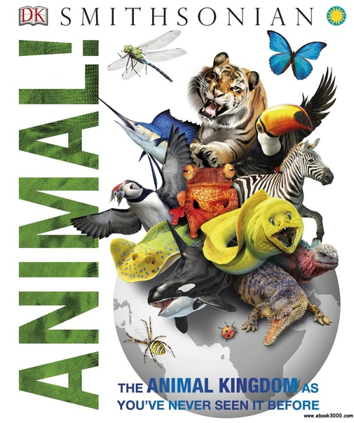 Smithsonian Animal! The Animal Kingdom as you've Never Seen it Before