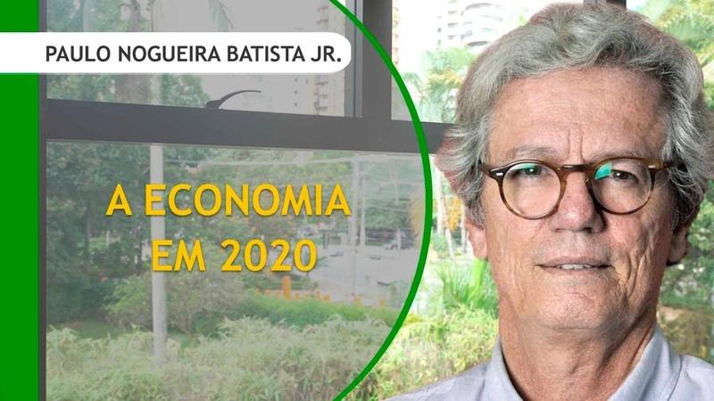 A ECONOMIA EM 2020 ENTREVISTA COM PAULO NOGUEIRA BATISTA JR O Planeta Azul