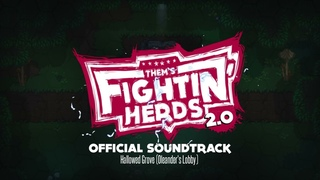 Hallowed Grove (Oleander's Lobby) - Them's Fightin' Herds 2.0 OST