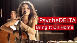 ПсихоДельта (PsycheDelta Blues Band) - Bring It On Home