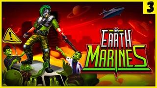 Earth Marines ➤ ФИНАЛЬНАЯ БИТВА! ➤ #3